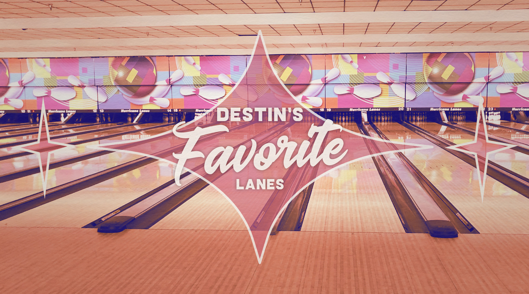 A shot of Hurricane Lanes with the words Destin's Favorite Lanes